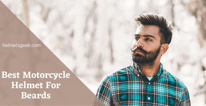 Top 6 Best Motorcycle Helmet For Beards