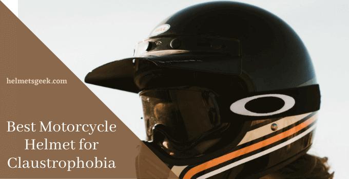 Top 5 Best Motorcycle Helmet for Claustrophobia 2021