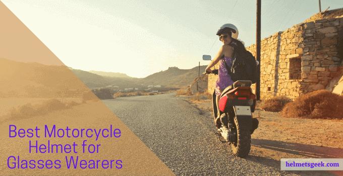 Top 7 Best Motorcycle Helmet For Glasses Wearers 2021