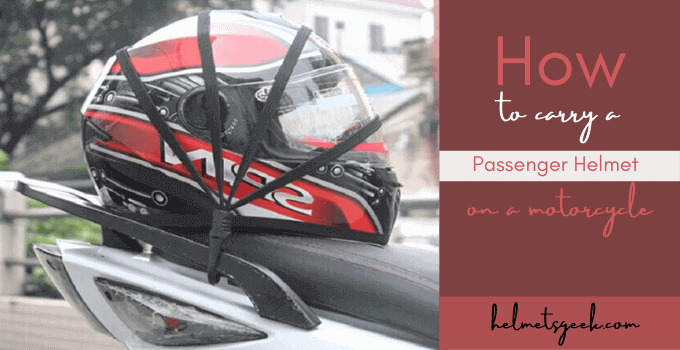 How To Carry a Passenger Helmet on a Motorcycle (10 Proven Methods)