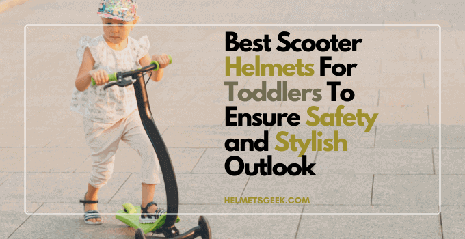5 Best Scooter Helmets For Toddlers To Ensure Safety and Stylish Outlook