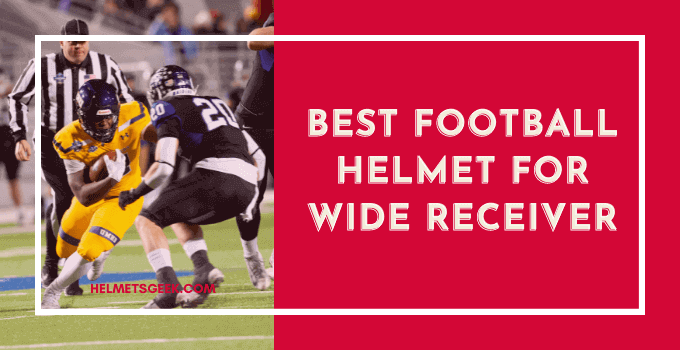 3 Best Football Helmet for Wide Receiver Considering Brands and Features