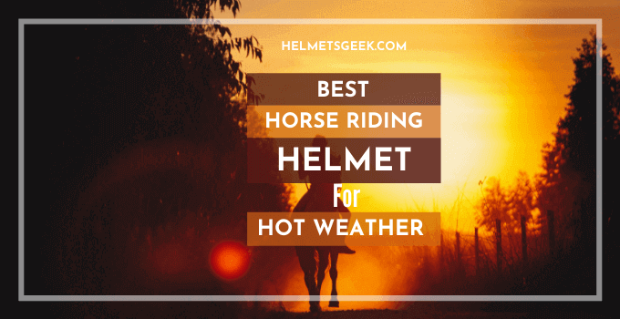 5 Best Horse Riding Helmet For Hot Weather In 2021 (With Buying Guide)
