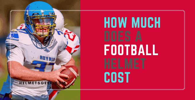How Much Does a Football Helmet Cost? According to Brand and Quality
