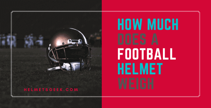 How Much Does a Football Helmet Weigh?